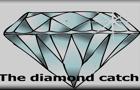 The diamond catch