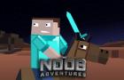 The Noob Adventures Episode 20