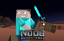 The Noob Adventures Episode 20