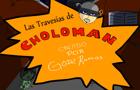 Las Travesias de Choloman