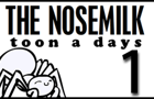 The Nose Milk Toon-a-days