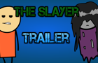The Slayer Trailer