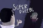 Superdweebs