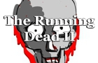 The Running Dead II