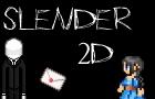 Slender2D: Forest