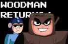 Woodman Returns! Again!