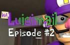 Luigimail- Episode 2