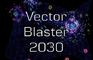 Vector Blaster 2030