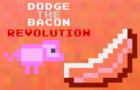 DodgeTheBacon Revolution