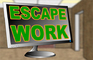 Escape Work