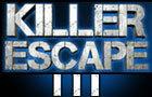 Killer Escape 3