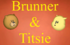 Brunner and Titsie