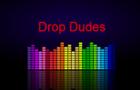 Drop Dudes