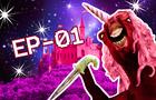 Ep-01 - The Evil Unicorn