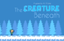 The Creature Beneath