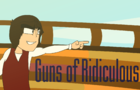 Guns of Ridiculous (Guns