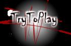 TryToPlay
