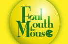Foul Mouth the Mouse 102