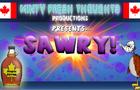 SAWRY!
