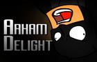 Arkham Delight