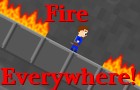 Fire Everywhere