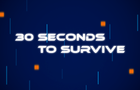 30_seconds_to_survive