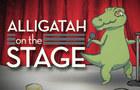 Alligatah on the Stage