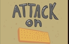 Attack on Graham Crackers