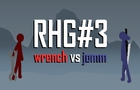 RHG 3: Wrench vs Jomm