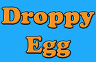 Droppy Egg