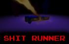 Shit Runner