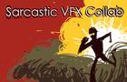 Sarcastic VFX Collab