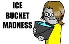 Ice Bucket Madness