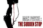 MaxPayne: The Sudden Stop