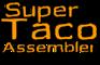 Super Taco Assembler