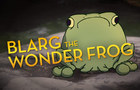 Blarg the Wonder Frog