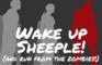 Wake Up Sheeple!