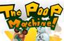 The poop machine