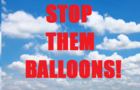 Stop Them Balloons!