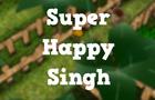Super Happy Singh demo