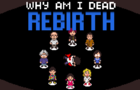Why Am I Dead: Rebirth