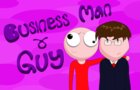 Business man & Guy