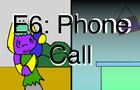 PLimH E6 Phone Call