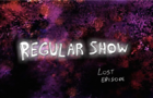 Regular Show-Lost Episode