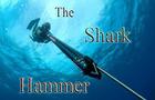 The Shark Hammer