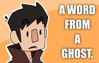 A word from a Ghost.