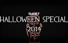 Short - Halloween 2014