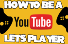 How to be a Let's Player