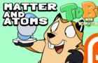 TidBits 1 Matter & Atoms