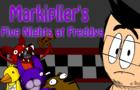 Markipliers Five Nights